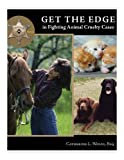 Get the Edge in Fighting Animal Cruelty Cases (Animal Law, 1)