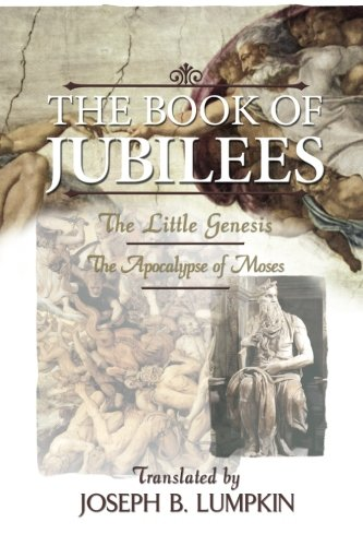 The Book of Jubilees; The Little Genesis, The Apocalypse of Moses