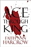 Ace Through King, Faith Ann Harcrow, 1607497549