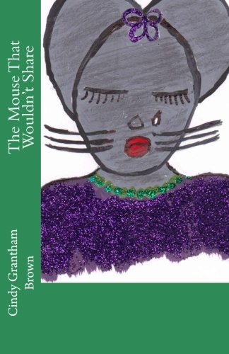 The Mouse That Wouldn't Share (The Mouse Series) ()
