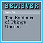 The Evidence of Things Unseen | Anne Trubek
