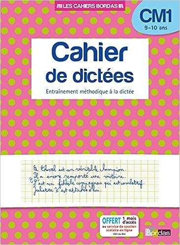 Cahier de dictées CM1 9-10 ans : Entraînement méthodique à la dictée Les cahiers Bordas: Amazon.es: Laurence Draut, Marie-Christine Olivier, Sylvie Eder: ...