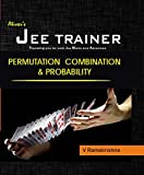 PERMUTATION COMBINATION AND PROBABILITY (JEE TRAINER SERIES)