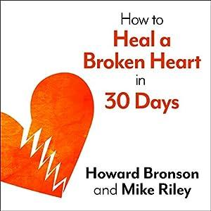 How to Heal a Broken Heart in 30 Days Audiobook