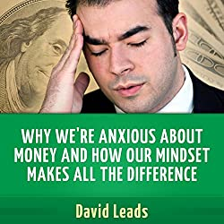 Why We're Anxious about Money and How Our Mindset Makes All the Difference