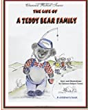 The Life of a Teddy Bear Family, Clarence Robert Tower, 1490977988