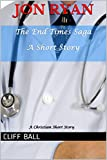 Jon Ryan: Christian End Times Short Story (The End Times Saga Book 8)