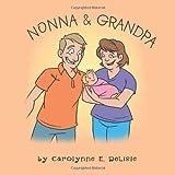 Nonna and Grandp, Carolynne E. Delisle, 1477268413