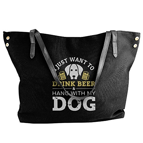 Women Canvas Tote Bag,I Just Want To Drink Beer And Hang With My Dog Fashion Work Bag For Women