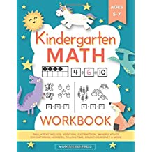 Kindergarten Math Workbook: Kindergarten and 1st Grade Workbook Age 5-7 | Homeschool Kindergarteners | Addition and Subtraction Activities + Worksheets (Homeschooling Activity Books)