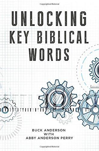 Unlocking Key Biblical Words Buck Anderson