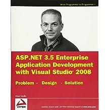 ASP.NET 3.5 Enterprise Application Development with Visual Studio 2008: Problem Design Solution
