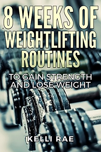 Weeks Weightlifting Routines Strength Weight ebook product image