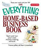The Everything Home-Based Business Book: Start And Run Your Own Money-making Venture (Everything)