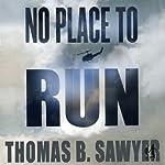 No Place to Run | Thomas B. Sawyer