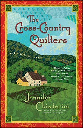 The Cross-Country Quilters: An Elm Creek Quilts Novel (The Elm Creek Quilts)
