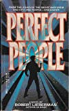 Perfect People, Robert Lieberman, 044016866X