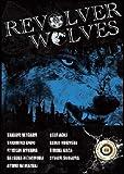 Revolver Wolves [DVD]