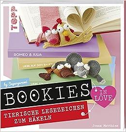 Bookies In Love Tierische Lesezeichen Zum Häkeln Amazonde Jonas