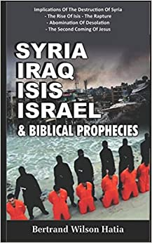 Book SYRIA, IRAQ, ISIS, ISRAEL & BIBLICAL PROPHECIES