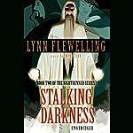 Stalking Darkness: Nightrunner, Book 2   Lynn Flewelling