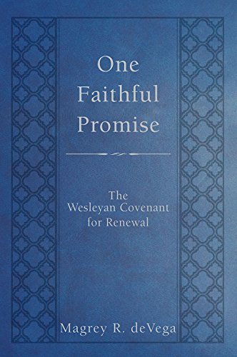 One Faithful Promise: The Wesleyan Covenant for Renewal (Wesley Discipleship Path Series)