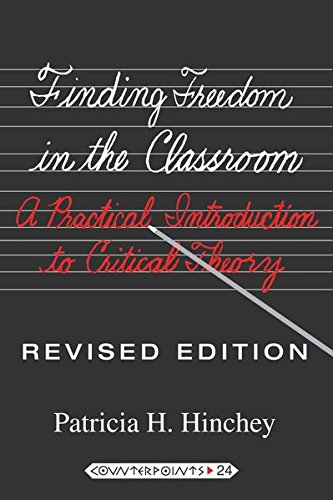 Finding Freedom in the Classroom: A Practical Introduction to Critical Theory (Counterpoints)