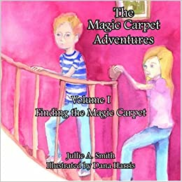 The Magic Carpet Adventures, Volume I: Finding the Magic Carpet: 1 by Jullie A. Smith (2005-09-01)