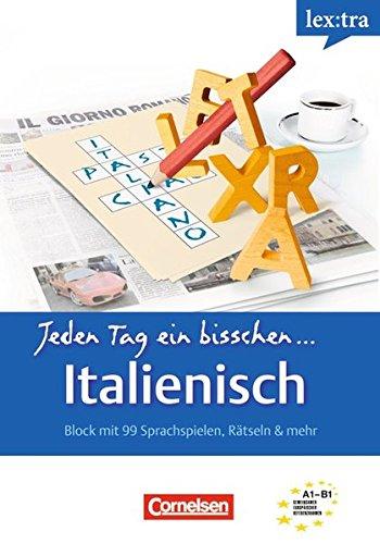Lextra - Italienisch - Jeden Tag ein bisschen Italienisch: A1-B1 - Selbstlernbuch: Europäischer Referenzrahmen: A1-B1 - Selbstlernbuch, Buch mit 99 Sprachspielen, Rätseln & mehr