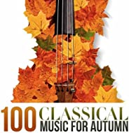 100 Classical Music for Autumn