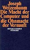 Die Macht der Computer und die Ohnmacht der Vernunft (suhrkamp taschenbuch wissenschaft)