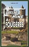 Grise mine à Fougères par Lys