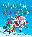 Aliens Love Panta Claus (The Underpants Books)