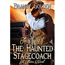 The Case of the Haunted Stagecoach (Agent Thorn Book 2)