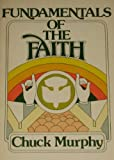 Fundamentals of the Faith, Chuck Murphy, 0687136997