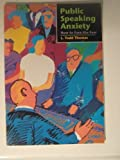 Public Speaking Anxiety : How to Face the Fear, Thomas, L. Todd, 0030182433