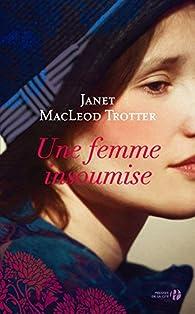 Une femme insoumise par Janet  Macleod Trotter