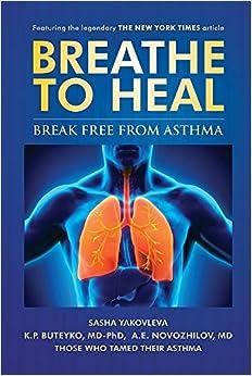 Book Breathe to Heal: Break Free from Asthma (Breathing Normalization)