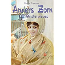 Anders Zorn: 133 Masterpieces (Annotated Masterpieces Book 66)