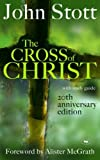 The Cross of Christ: 20th Anniversary Edition by John Stott (2006) Hardcover