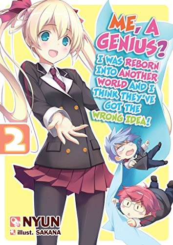 Me, a Genius? I Was Reborn into Another World and I Think They've Got the Wrong Idea! Volume 2