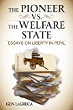 img - for THE PIONEER VS. THE WELFARE STATE: Essays on Liberty in Peril book / textbook / text book