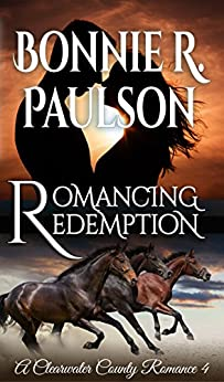 Romancing Redemption: A Clearwater County Romance (Redemption Series Book 1) by [Paulson, Bonnie R.]