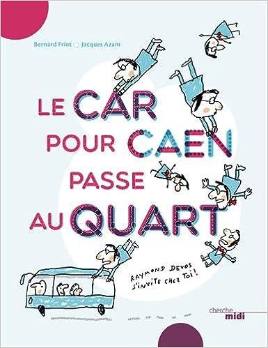 Le car pour Caen passe au quart