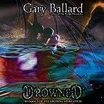 Drowned: The Stepping Stone Cycle, Book 3 | Gary Ballard
