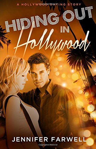 Hiding Out in Hollywood: A Hollywood Dating Story