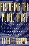Restoring the Public Trust 9780807043066