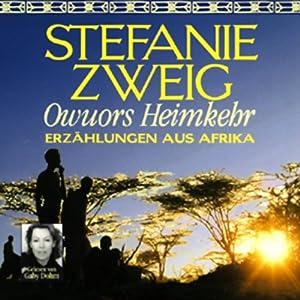 Owuors Heimkehr. Erzählungen aus Afrika Hörbuch