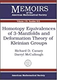 Homotopy Equivalences of 3-Manifolds and Deformation Theory of Kleinian Groups, Richard Douglas Canary and Darryl McCullough, 0821835491