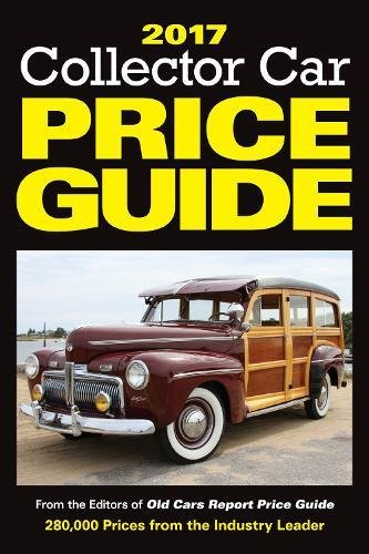 (2017 Collector Car Price Guide: From the Editors of Old Cars Report Price Guide)